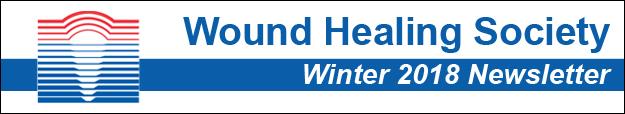Wound Healing Society, Winter 2018 Newsletter